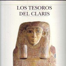 Libros: LOS TESOROS DEL CLARIS, JORDI CLOS. ARTE EGIPCIO Y OTROS. ¡NUEVO!. Lote 27206179