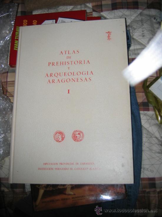 ATLAS DE PREHISTORIA Y ARQUEOLOGIA ARAGONESAS I. (Libros Nuevos - Historia - Arqueología)