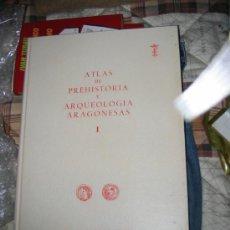 Libros: ATLAS DE PREHISTORIA Y ARQUEOLOGIA ARAGONESAS I.. Lote 27137519