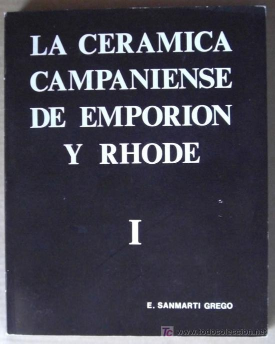 LA CERAMICA CAMPANIENSE DE EMPORION Y RHODE (TOMO I Y II) (Libros Nuevos - Historia - Arqueología)