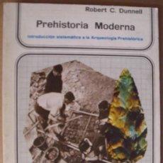 Libros: PREHISTORIA MODERNA.INTRODUCCIÓN SISTEMÁTICA A LA ARQUEOLOGÍA PREHISTÓRICA. Lote 12421899