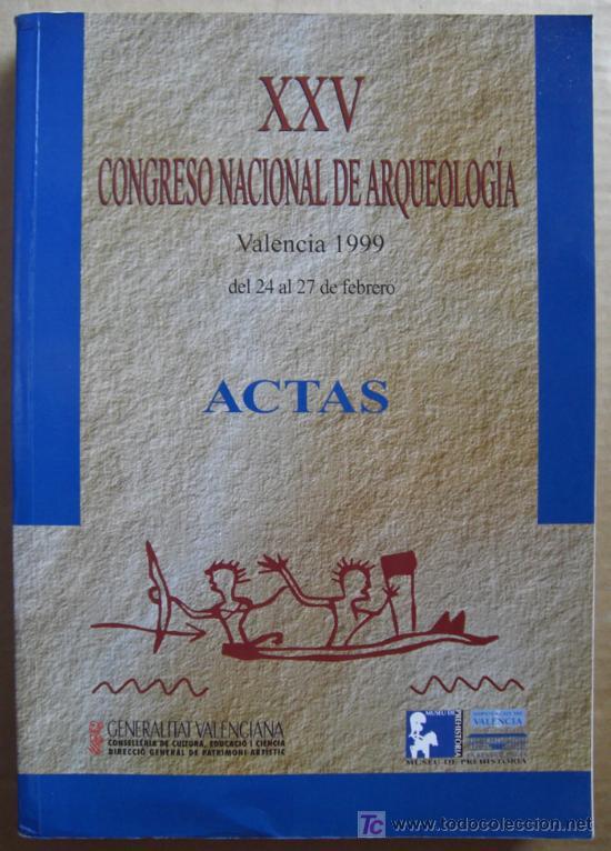 XXV CONGRESO NACIONAL DE ARQUEOLOGÍA (Libros Nuevos - Historia - Arqueología)