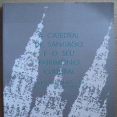 Libros: A CATEDRAL DE SANTIAGO E O SEU PATRIMONIO CULTURAL: PARADIGMAS DA ARTE EUROPEA. Lote 12886301
