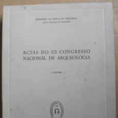 Libros: ACTAS DO III CONGRESSO NACIONAL DE ARQUEOLOGIA (PORTUGAL).VOLUMÉN I. Lote 12726846