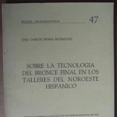 Libros: SOBRE LA TECNOLOGÍA DEL BRONCE FINAL EN LOS TALLERES DEL NOROESTE HISPÁNICO. Lote 12740359
