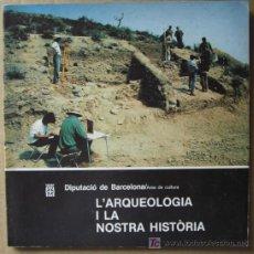 Libros: L' ARQUEOLOGIA I LA NOSTRA HISTÒRIA. Lote 12740454