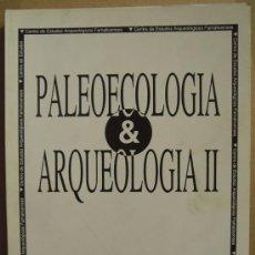 Libros: PALEOECOLOGÍA & ARQUEOLOGÍA II. Lote 12726194