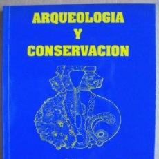 Livres: ARQUEOLOGÍA Y CONSERVACIÓN. Lote 13158483