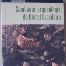 Libros: SAMBAQUI : ARQUEOLOGIA DO LITORIAL BRASILEIRO. Lote 13184187
