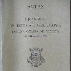 Libros: ACTAS DE LAS I JORNADAS DE HISTÓRIA E ARQUEOLOGÍA DO CINCELHO DE AROUCA ( PORTUGAL ). Lote 13369708