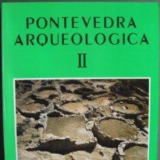 Libros: PONTEVEDRA ARQUEOLÓGICA II. Lote 13213613