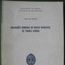 Libros: INSCRIÇÔES ROMANAS DO MUSEU MUNICIPAL DE TORRES VEDRAS (PORTUGAL). Lote 13246740