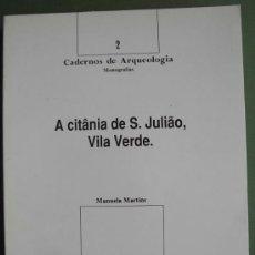 Libros: A CITÂNIA DE S. JULIÂO, VILA VERDE (PORTUGAL). Lote 13249666