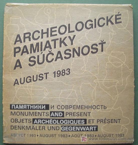 ARCHEOLOGICKE PAMIATKY A SUCASNOST. AUGUST 1983. OBJETOS ARQUEOLÓGICOS Y PRESENTE (Libros Nuevos - Historia - Arqueología)