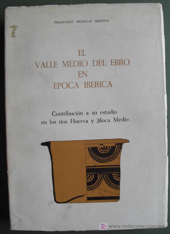 EL VALLE MEDIO DEL EBRO EN ÉPOCA IBERICA. ARQUEOLOGÍA DE ARAGÓN (Libros Nuevos - Historia - Arqueología)
