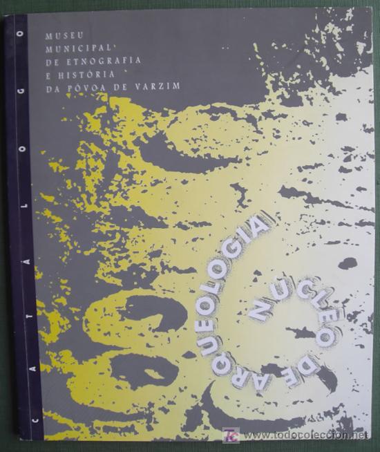 CATÁLOGO DO MUSEU MUNICIPAL DE ETNOGRAFÍA E HISTORIA DA POVOA DE VARZIM (PORTUGAL) (Libros Nuevos - Historia - Arqueología)