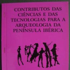 Libros: CONTRIBUTOS DAS CIÊNCIAS E DAS TECNOLOGIAS PARA A ARQUEOLOGIA DA PENINSULA IBÉRICA. Lote 13365207