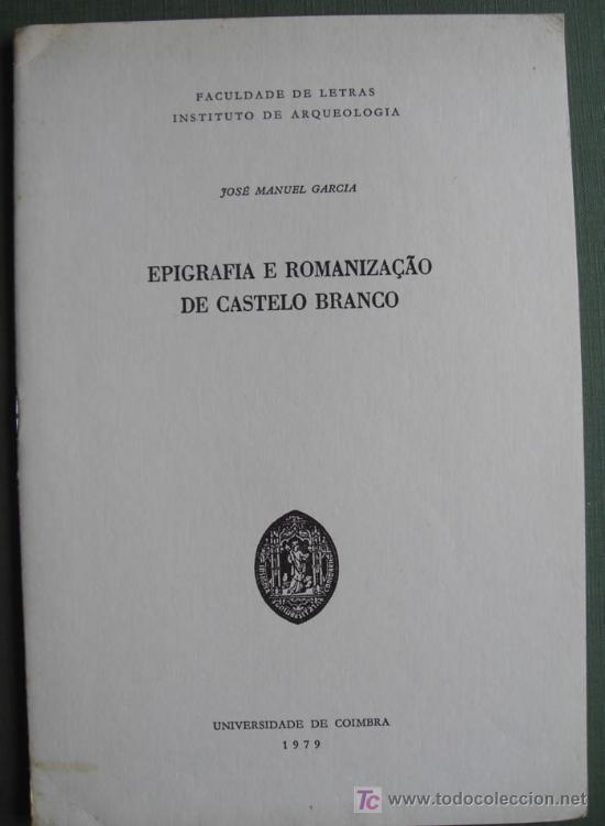 EPIGRAFÍA E ROMANIZAÇAO DE CASTELO BRANCO ( PORTUGAL ) (Libros Nuevos - Historia - Arqueología)