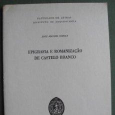 Libros: EPIGRAFÍA E ROMANIZAÇAO DE CASTELO BRANCO ( PORTUGAL ). Lote 13365582