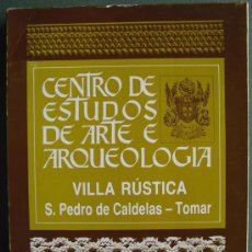 Libros: VILLA RÚSTICA DE SAN PEDRO DE CALDELAS- TOMAR (PORTUGAL) ARQUEOLOGIA ROMANA. Lote 13369539