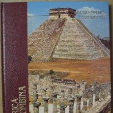 Libros: GRANDES IMPERIOS Y CIVILIZACIONES. TOMO 12.LA AMÉRICA PRECOLOMBINA. ARQUEOLOGÍA. Lote 13713853
