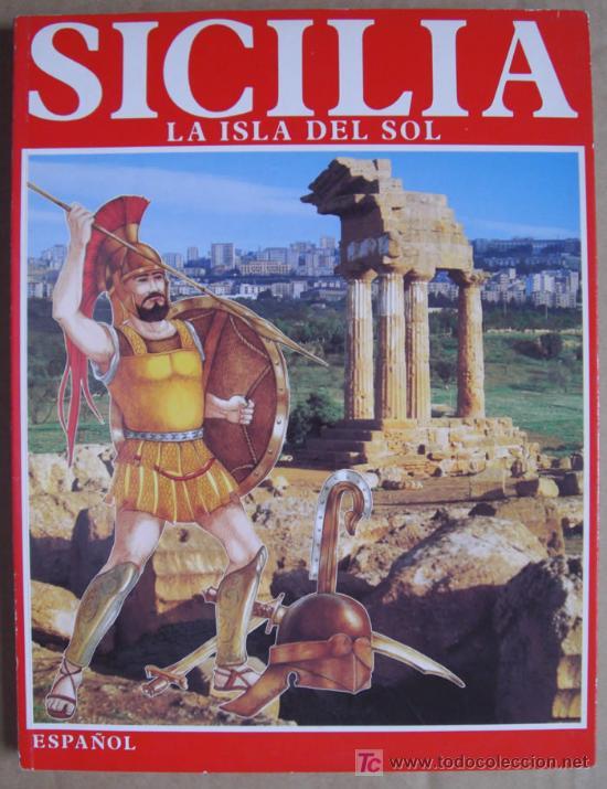 SICILIA. LA ISLA DEL SOL ( ARQUEOLOGÍA DE ITALIA ) (Libros Nuevos - Historia - Arqueología)