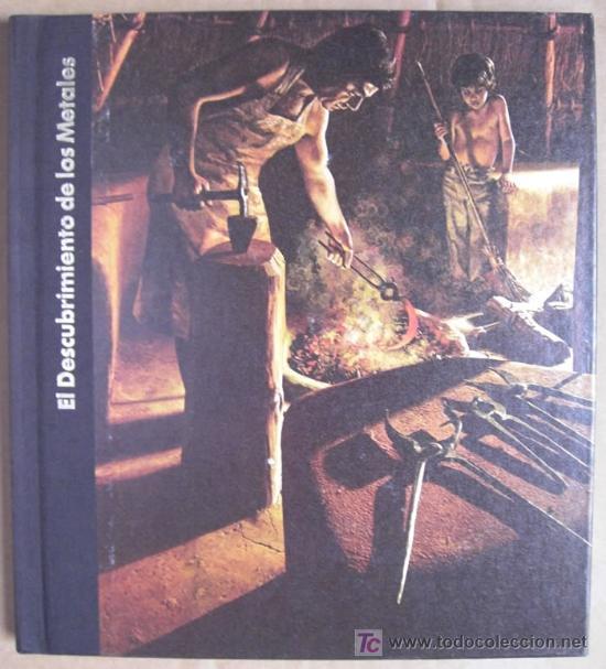 ORÍGENES DEL HOMBRE: DESCUBRIMIENTO DE LOS METALES (Libros Nuevos - Historia - Arqueología)