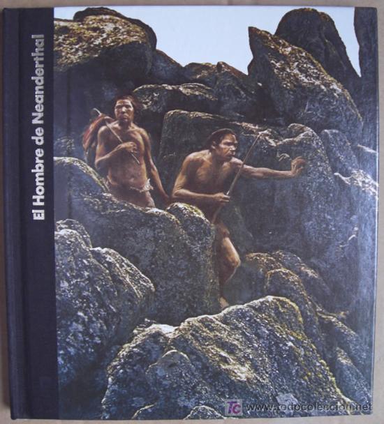 ORÍGENES DEL HOMBRE: EL HOMBRE DE NEANDERTHAL (Libros Nuevos - Historia - Arqueología)
