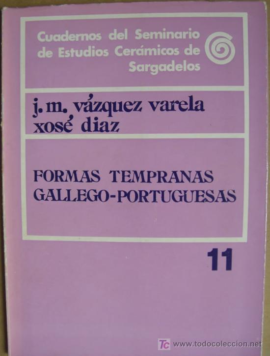 FORMAS TEMPRANAS GALLEGO - PORTUGUESAS (Libros Nuevos - Historia - Arqueología)