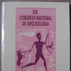 Libros: ACTAS DEL XXI CONGRESO NACIONAL DE ARQUEOLOGÍA. VOLUMEN I. Lote 13519743