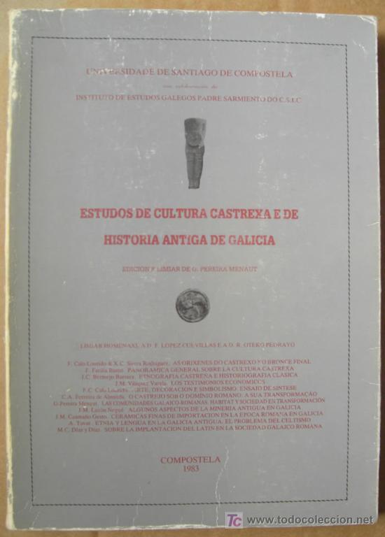ESTUDOS DE CULTURA CASTREXA E DE HISTORIA ANTIGA DE GALICIA. ARQUEOLOGÍA DE GALICIA (Libros Nuevos - Historia - Arqueología)