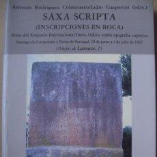 Libros: SAXA SCRIPTA ( INSCRIPCIONES EN ROCA). ARQUEOLOGÍA Y EPIGRAFÍA RUPESTRE. Lote 13561919