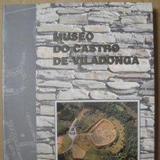 Libros: MUSEO DO CASTRO DE VILADONGA ( LUGO ) . ARQUEOLOGÍA DE GALICIA.. Lote 13570610