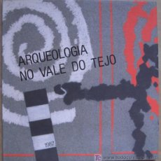 Libros: ARQUEOLOGIA NO VALE DO TEJO ( PORTUGAL ). Lote 13738899