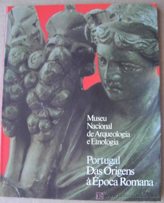 PORTUGAL DAS ORIGENS À ÉPOCA ROMANA. MUSEU NACIONAL DE ARQUEOLOGIA DE LISBOA (PORTUGAL) (Libros Nuevos - Historia - Arqueología)
