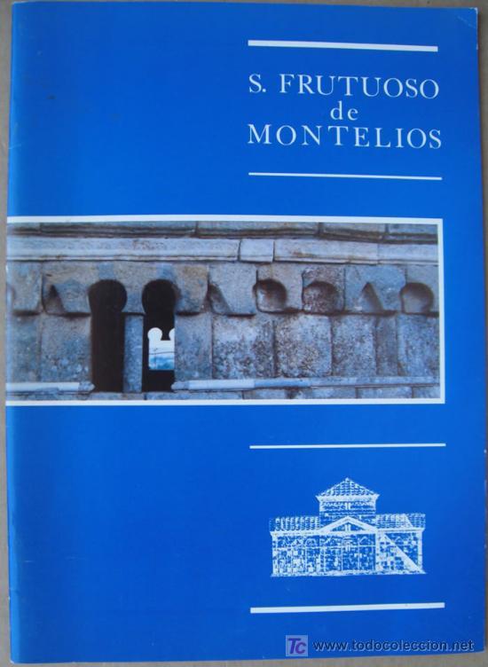 S. FRUTUOSO DE MONTELIOS ( BRAGA, PORTUGAL ).EDICIÓN TRILINGÜE (Libros Nuevos - Historia - Arqueología)