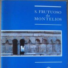 Libros: S. FRUTUOSO DE MONTELIOS ( BRAGA, PORTUGAL ).EDICIÓN TRILINGÜE. Lote 13967507