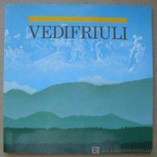 Libros: VEDIFRIULI ( ITALIA ). PREHISTORIA, ARQUEOLOGÍA E HISTORIA. Lote 14166690