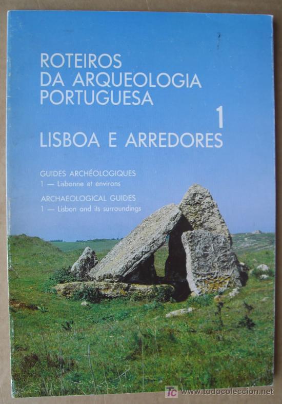 ROTEIROS DA ARQUEOLOGIA PORTUGUESA. TOMO 1. LISBOA E ARREDORES.EDICCIÓN TRILINGÜE (Libros Nuevos - Historia - Arqueología)