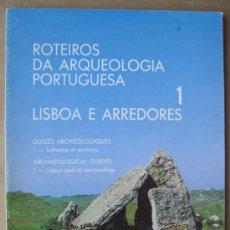 Libros: ROTEIROS DA ARQUEOLOGIA PORTUGUESA. TOMO 1. LISBOA E ARREDORES.EDICCIÓN TRILINGÜE. Lote 14015343