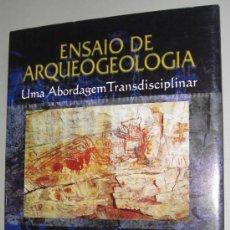 Libros: ENSAIO DE ARQUEOLOGEOLOGÍA. UMA ABORDAGEM TRANSDISCIPLINAR. ARQUEOLOGÍA DE BRASIL. Lote 14149386