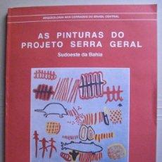 Libros: AS PINTURAS DO PROJETO SERRA XERAL. SALVADOR DA BAHIA (BRASIL). ARQUEOLOGÍA. Lote 14159971
