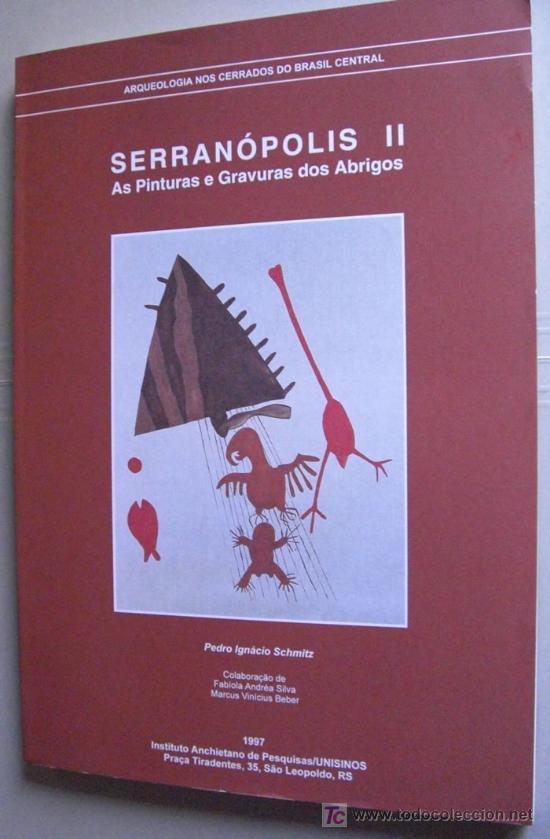 SERRANOPOLIS. AS PINTURAS E GRAVURAS DOS ABRIGOS (BRASIL). ARQUEOLOGÍA (Libros Nuevos - Historia - Arqueología)