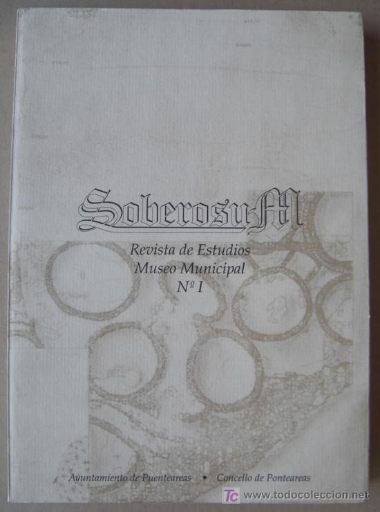 SOBEROSUM. REVISTA DE ESTUDIOS DO MUSEO MUNICIPAL DE PONTEAREAS (PONTEVEDRA).NÚMERO 1(1992) (Libros Nuevos - Historia - Arqueología)