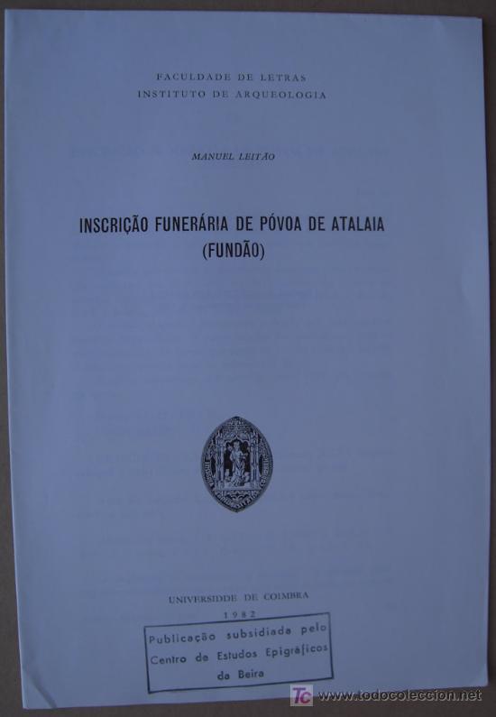 INSCRIÇÂO FUNERARIA DE PÓVOA DE ATALAIA ( FUNDÂO, PORTUGAL ) (Libros Nuevos - Historia - Arqueología)