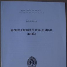 Libros: INSCRIÇÂO FUNERARIA DE PÓVOA DE ATALAIA ( FUNDÂO, PORTUGAL ). Lote 14334628