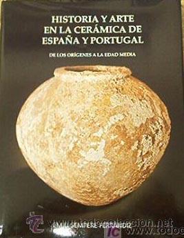 LIBRO: HISTORIA DE LA CERAMICA DE ESPAÑA Y PORTUGAL (Libros Nuevos - Historia - Arqueología)