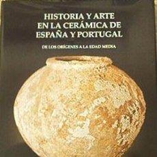 Libros: LIBRO: HISTORIA DE LA CERAMICA DE ESPAÑA Y PORTUGAL. Lote 64476054