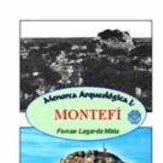 Libros: MENORCA ARQUEOLÓGICA I: MONTEFÍ (CIUTADELLA DE MENORCA). (ARQUEOLOGÍA - ARTE) (LAGARDA). Lote 27266457