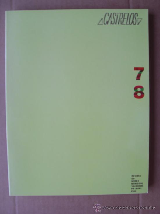 CASTRELOS. TOMO 7 Y 8. REVISTA DO MUSEO MUNICIPAL QUIÑONES DE LEÓN DE VIGO (Libros Nuevos - Historia - Arqueología)